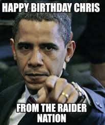 Raider Nation Memes - meme creator happy birthday chris from the raider nation meme