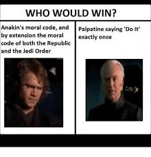 Victory Meme Face - who would win anakin s moral code and palpatine saying do it by