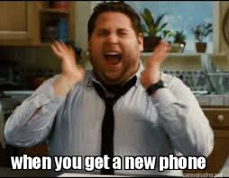 New Phone Meme - meme maker when you get a new phone0
