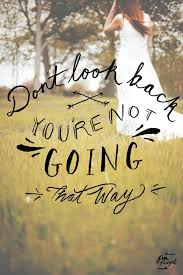 monday quote don t look back inspirational messages and thoughts