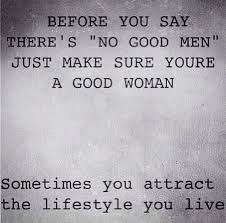 Good Woman Meme - famous quotes about good man quotesgram quotesgram things i 26633