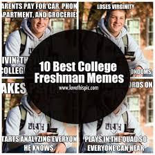 College Freshman Meme - 10 best college freshman memes