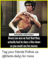 Bruce Lee Meme - instagramiolfactsdaily bruce lee was so fast that they actually had