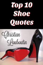 Top 10 Christian Louboutin Shoe Quotes Shoeaholics Anonymous