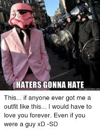 Haters Gonna Hate Meme Generator - 25 best memes about i hate i hate memes