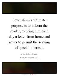 journalism u0027s ultimate purpose is to inform the reader to bring