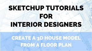 sketchup tutorial create basic 3d house model from a floor plan