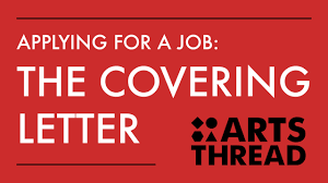 arts thread careers applying for a job the covering letter