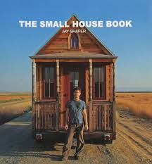 tiny houses on foundations the small house book jay shafer photos 9781607435648 amazon