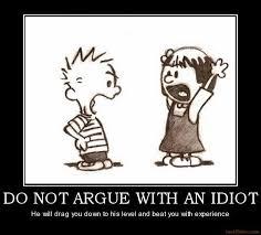 Idiot Meme - do not argue with an idiot