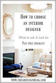 Home Interior Design Checklist How To Choose An Interior Designer For Your Home Decorating