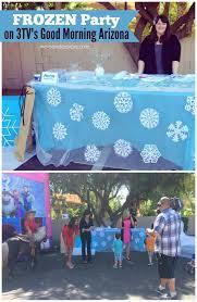 disney u0027s frozen party feature 3tv u0027s good morning arizona