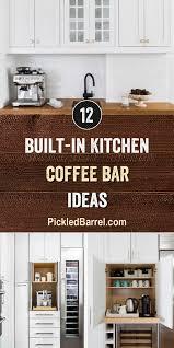 coffee kitchen cabinet ideas built in kitchen coffee bar ideas pickled barrel