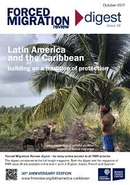 56 narrative selection the new latin america and the caribbean forced migration review