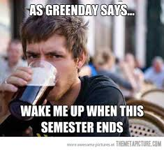 College Guy Meme - as greenday says the meta picture