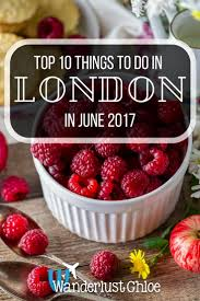 10 things to do in london in june 2017