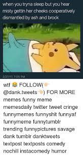 Funny Tumblr Memes - 25 best memes about dank tumblr dank tumblr memes