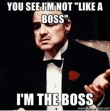 Boss Meme - the boss meme by vaibhav kansara memedroid