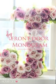 Spring Decorating Ideas For Your Front Door Best 25 Front Door Initial Ideas On Pinterest Initial Door