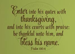 Psalms Of Praise And Thanksgiving Enter Into His Gates With Thanksgiving Vinyl Wall Statement