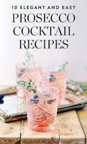 best 25 prosecco cocktails ideas on pinterest prosecco drinks