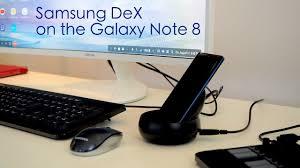 Samsung Desk Samsung Dex On Galaxy Note 8 Walkthrough Youtube