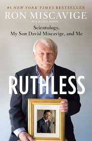 ruthless scientology my son david miscavige and me ron