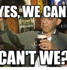 Yes We Can Meme - yes we can cantwee yes we can meme on me me