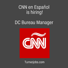 bureau manager we are cnn on hiring now cnnee is seeking a bureau