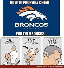 Broncos Funny Memes - broncos fans know that feel by darkvalentine meme center