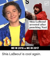 Shia Labeouf Meme - cafe shia labeouf arrested after punching nazi me in 2016 vs me in