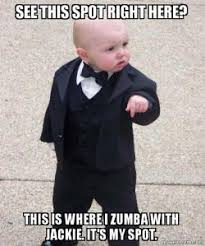 Zumba Meme - see this spot right here this is where i zumba with jackie it s