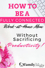 graphic design works at home how to be a fully connected mom without sacrificing productivity
