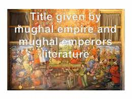 thanksgiving literature mughal literature and tittle given by mughal empire