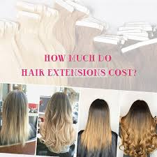 how much do hair extensions cost how much do hair extensions cost amazingbeautyhairextensions