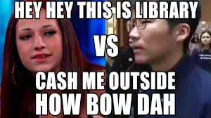 Hey Meme - hey hey this is library cash me outside how bow dah mashup remix