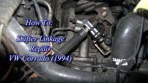 vw corrado shifter linkage repair youtube