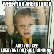 Funny Running Memes - when you are injured and you see everyone outside running