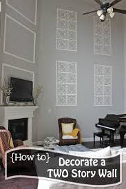 best 25 decorating tall walls ideas on pinterest decorating how to decorate a two story wall what to do with those crazy tall walls