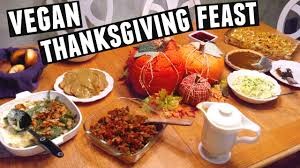 vegetarian thanksgiving meals ultimate guide to a vegan thanksgiving holiday feast youtube