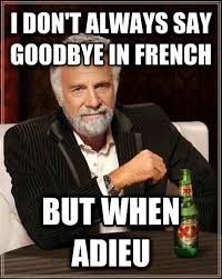 Meme French - livememe com the most interesting man in the world