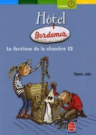 chambre 13 hotel hôtel bordemer le fantôme de la chambre 13 joly decitre