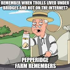 Meme Trolls - pepperidge farm remembers meme imgflip