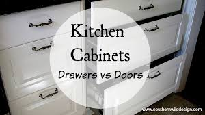 drawers or cabinets in kitchen drawers vs doors kitchen cabinets southern wild