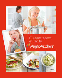 cuisine saine et simple weight watchers cuisine saine et facile academiapress