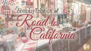 road to california 2016 with shabby fabrics youtube