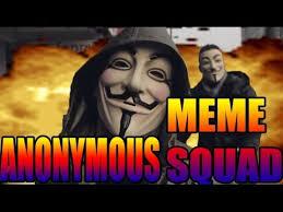 Anonymous Meme - anonymous meme squad youtube