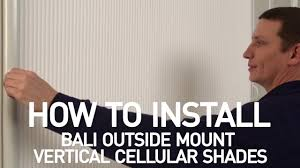 Bali Vertical Blinds Installation How To Install Bali Vertical Cellular Shades Outside Mount