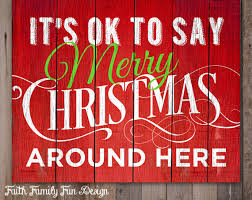 it s ok to say merry around here family