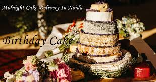cake delivery midnight cake delivery in noida cake home delivery in pandav nagar